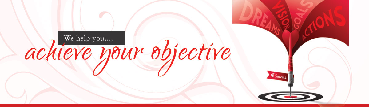 We help you achieve your objective